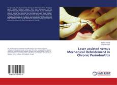 Bookcover of Laser assisted versus Mechanical Debridement in Chronic Periodontitis
