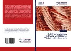Bookcover of E-Atıklardan Bakırın Elektroliz ve Çöktürme Yöntemleri ile Kazanımı