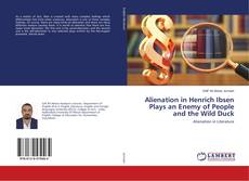 Alienation in Henrich Ibsen Plays an Enemy of People and the Wild Duck kitap kapağı