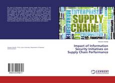 Impact of Information Security Initiatives on Supply Chain Performance kitap kapağı