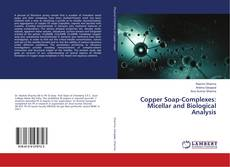 Copper Soap-Complexes: Micellar and Biological Analysis kitap kapağı