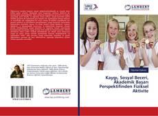 Copertina di Kaygı, Sosyal Beceri, Akademik Başarı Perspektifinden Fiziksel Aktivite