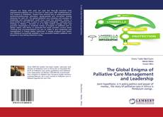 Copertina di The Global Enigma of Palliative Care Management and Leadership