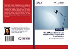Okul Müdürlerinin Etik Liderlik Davranışlarının İncelenmesi kitap kapağı