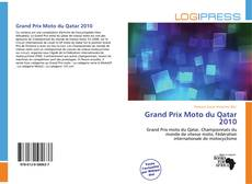 Bookcover of Grand Prix Moto du Qatar 2010