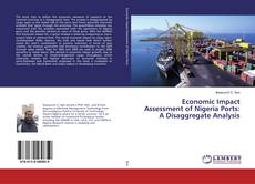 Bookcover of Economic Impact Assessment of Nigeria Ports: A Disaggregate Analysis