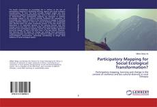 Copertina di Participatory Mapping for Social Ecological Transformation?