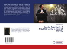 Copertina di Family Case Study: A Troubled family in need of therapy