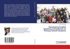 Bookcover of Developing English Speaking Competence of Primary School Students
