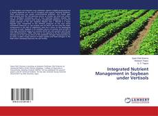 Bookcover of Integrated Nutrient Management in Soybean under Vertisols