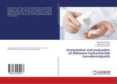 Copertina di Formulation and evaluation of Diltiazem hydrochloride transdermalpatch