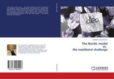 Bookcover of The Nordic model vs. the neoliberal challenge