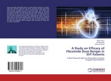 Bookcover of A Study on Efficacy of Flecainide Dose Ranges in SVT Patients