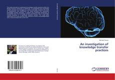 Borítókép a  An investigation of knowledge transfer practices - hoz