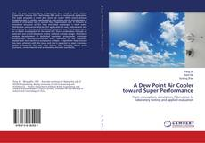 Bookcover of A Dew Point Air Cooler toward Super Performance