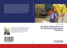 Bookcover of Academic Achievement of SC students:Psycho-Social Predictors