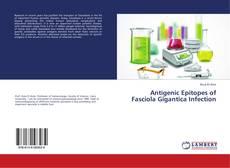 Copertina di Antigenic Epitopes of Fasciola Gigantica Infection
