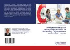 Bookcover of Intrapreneurship: An Innovative Approach to Reforming Organizations