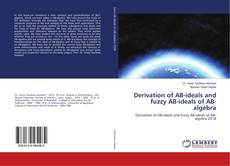Bookcover of Derivation of AB-ideals and fuzzy AB-ideals of AB-algebra