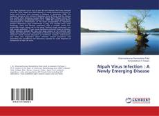 Bookcover of Nipah Virus Infection : A Newly Emerging Disease