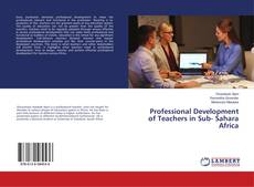 Bookcover of Professional Development of Teachers in Sub- Sahara Africa