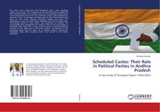 Couverture de Scheduled Castes: Their Role in Political Parties in Andhra Pradesh
