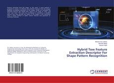 Capa do livro de Hybrid Tow Feature Extraction Descriptor For Shape Pattern Recognition