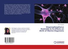 Bookcover of Organophosphorus Pesticides & Its Effects on AChE of Marine Organisms