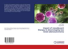 Обложка Impact of neoadjuvant therapy in downstaging low rectal adenocarcinoma