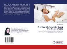 Bookcover of A review of Polycystic Ovary Syndrome (PCOS)