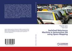 Bookcover of Switched Reluctance Machine in Automotive ISA using Space Mapping
