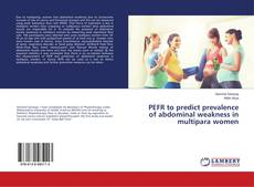 Bookcover of PEFR to predict prevalence of abdominal weakness in multipara women