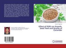 Capa do livro de Effect of PGR's on Growth, Seed Yield and Quality of Coriander