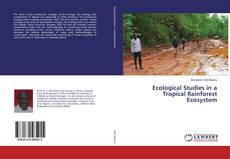 Bookcover of Ecological Studies in a Tropical Rainforest Ecosystem