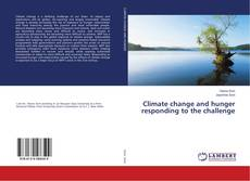 Bookcover of Climate change and hunger responding to the challenge