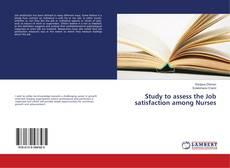 Bookcover of Study to assess the Job satisfaction among Nurses