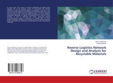 Copertina di Reverse Logistics Network Design and Analysis for Recyclable Materials