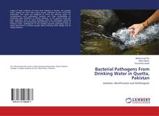 Buchcover von Bacterial Pathogens From Drinking Water in Quetta, Pakistan