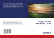 Bookcover of Orthogonality and Mathematical Physics