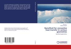 Bookcover of Nanofluid for convective heat transfer in various geometries