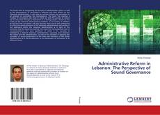 Bookcover of Administrative Reform in Lebanon: The Perspective of Sound Governance