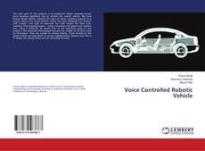 Bookcover of Voice Controlled Robotic Vehicle
