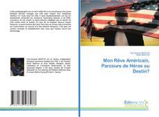 Bookcover of Mon Rêve Américain, Parcours de Héros ou Destin?
