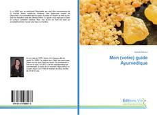 Bookcover of Mon (votre) guide Ayurvedique