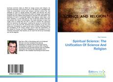Обложка Spiritual Science: The Unification Of Science And Religion