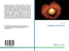 Bookcover of Laissez- moi vivre