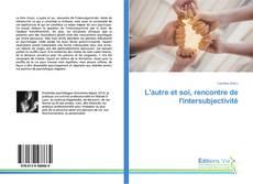 Bookcover of L'autre et soi, rencontre de l'intersubjectivité
