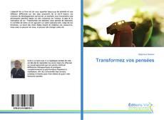 Bookcover of Transformez vos pensées