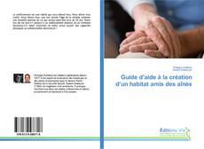 Bookcover of Guide d'aide à la création d'un habitat amis des aînés