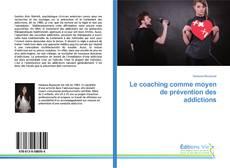 Обложка Le coaching comme moyen de prévention des addictions